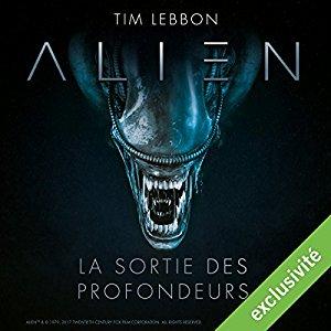 Alien - la sortie des profondeurs