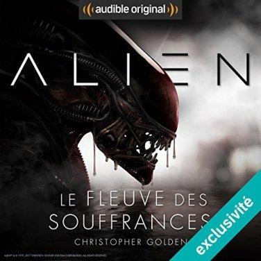 Alien - le fleuve des souffrances